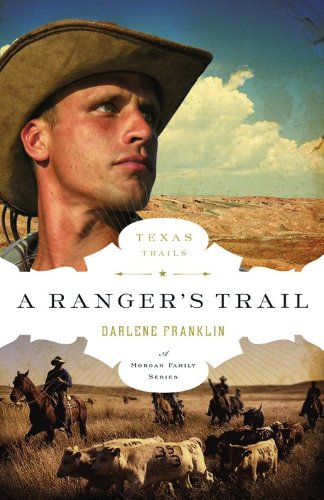 A Ranger'S Trail (The Texas Trail Series)