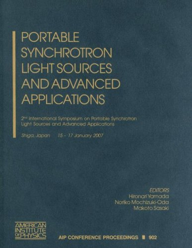 Portable Synchrotron Light Sources And Advanced Applications: 2Nd International Symposium On Portable Synchrotron Light Sources And Advanced ... / Accelerators, Beams, And Instrumentations)