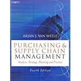 Purchasing and Supply Chain Management: Analysis, Planning and Practice (4th Edition)by Weele Van