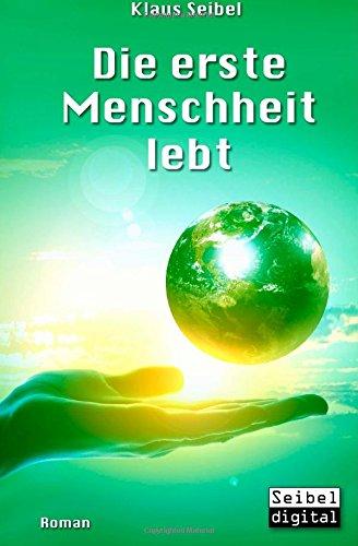 Buchseite und Rezensionen zu 'Die erste Menschheit lebt' von Klaus Seibel