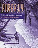 img - for Firefly: Noel Coward in Jamaica book / textbook / text book
