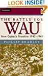 The Battle for Wau: New Guinea's Fron...