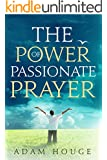 The Power Of Passionate Prayer