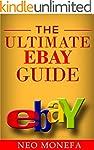 Ebay: The Ultimate Ebay Guide (Ebay B...
