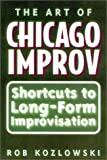 img - for The Art of Chicago Improv: Short Cuts to Long-Form Improvisation book / textbook / text book