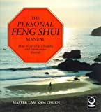 Kam Chuen Lam The Personal Feng Shui Manual: How to Develop a Healthy and Harmonious Lifestyle (A Gaia original)