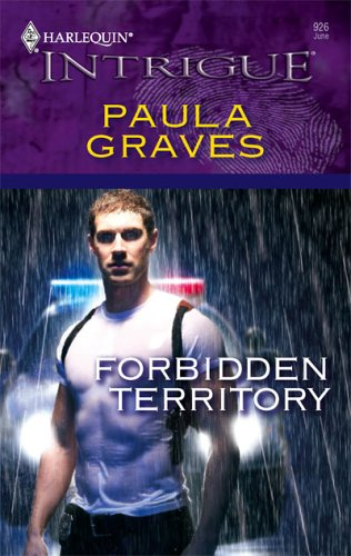 Forbidden Territory (Harlequin Intrigue Series), Paula Graves