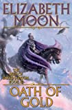 Oath of Gold (0671697986) by Moon, Elizabeth