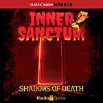Inner Sanctum: Shadows of Death |  Radio Spirits, Inc.