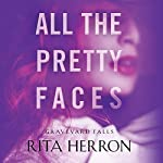 All the Pretty Faces: Graveyard Falls, Book 2 | Rita Herron