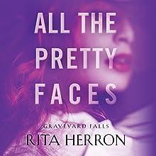 All the Pretty Faces: Graveyard Falls, Book 2 | Livre audio Auteur(s) : Rita Herron Narrateur(s) : Eric G. Dove