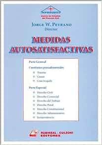 Medidas Autosatisfactivas (Spanish Edition): Jorge W. Peyrano
