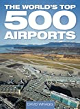 The Worlds Top 500 Airports