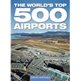 The World's Top 500 Airportsby David Wragg