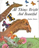 All Things Bright and Beautiful (0718826353) by Baynes, Pauline