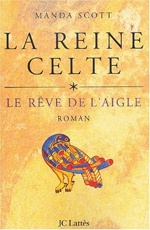 La reine celte (1) : Le rêve de l'aigle