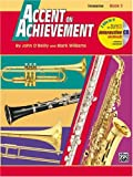 Accent on Achievement, Trombone: A comprehensive band method that develops creativity and musicianship