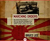 img - for Marching Orders: The Untold Story of How the American Breaking of the Japanese Secret Codes Led to the Defeat of Nazi Germany and Japan book / textbook / text book