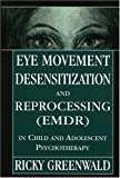 img - for Eye Movement Desensitization Reprocessing (EMDR) in Child and Adolescent Psychotherapy book / textbook / text book