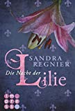 Die Lilien-Reihe, Band 2: Die Nacht der Lilie
