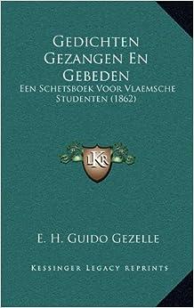 Gedichten Gezangen En Gebeden: Een Schetsboek Voor Vlaemsche Studenten