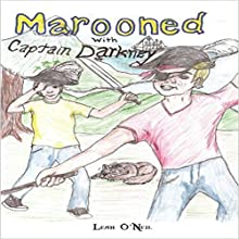 Marooned with Captain Darkney (       UNABRIDGED) by Leah O'Neil Narrated by Jay Markwart