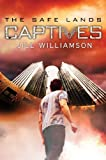 Captives (The Safe Lands) by Jill Williamson