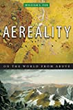 Aereality: On the World from Above (1582434298) by Fox, William L.