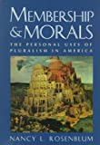 Membership and Morals (0691016895) by Nancy L. Rosenblum