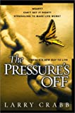 The Pressure's Off: There's a New Way to Live (1578564530) by Larry Crabb