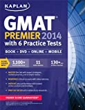 img - for Kaplan GMAT Premier 2014 with 6 Practice Tests: book + online + DVD + mobile book / textbook / text book