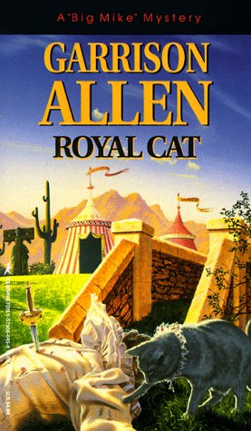 Royal Cat (A 'Big Mike: Mystery), Garrison Allen