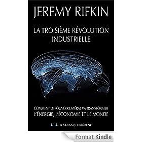 La troisi�me r�volution industrielle: Comment le pouvoir lat�ral va transformer l'�nergie, l'�conomie et le monde