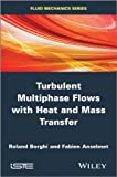 img - for Turbulent Multiphase Flows with Heat and Mass Transfer (ISTE) book / textbook / text book