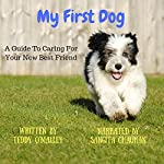 My First Dog: A Guide to Caring for Your New Best Friend | Teddy O'Malley