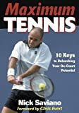 Maximum Tennis:10 Keys to Unleashing Your On-Court Potential