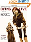 Dying to Live: A Story of U.S. Immigr...