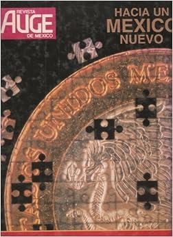 Revista Auge De Mexico, Hacia un Mexico Nuevo, edition 225: Amazon.com