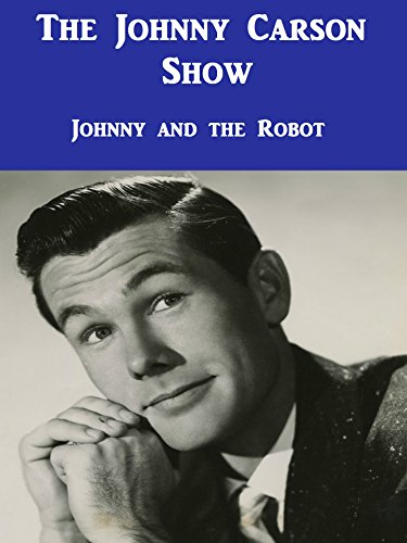 The Johnny Carson Show (Johnny and the Robot)