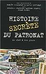 Histoire secrète du patronat de 1945 à nos jours par Collombat