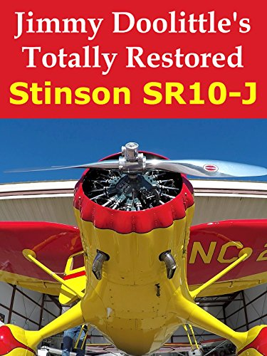 Jimmy Doolittles Totally Restored Stinson SR10