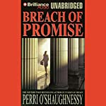 Breach of Promise (       UNABRIDGED) by Perri O'Shaughnessy Narrated by Laural Merlington
