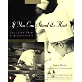 """If You Can Stand the Heat: Tales from Chefs and Restaurateursvon """"Dawn Davis"""""""