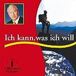 Mentales Training: Ich kann was ich will | Nikolaus B. Enkelmann