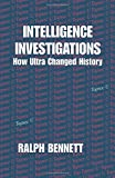 img - for Intelligence Investigations: How Ultra Changed History (Studies in Intelligence) book / textbook / text book