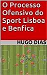 O Processo Ofensivo do Sport Lisboa e...