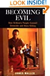 Becoming Evil: How Ordinary People Co...