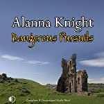 Dangerous Pursuits (       UNABRIDGED) by Alanna Knight Narrated by Hilary Neville