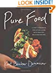 Pure Food: A Chef�s Handbook for Eati...