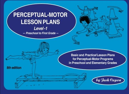 Perceptual-Motor Lesson Plans, Level 1   Preschool to First Grade (Volume 1) (Jack Capon compare prices)